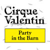 Cirque Valentin - Party In The Barn