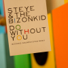 Steye & the Bizonkid - Do Without You