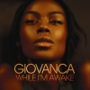 Giovanca - While I'm Awake