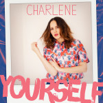 Charlene - Yourself